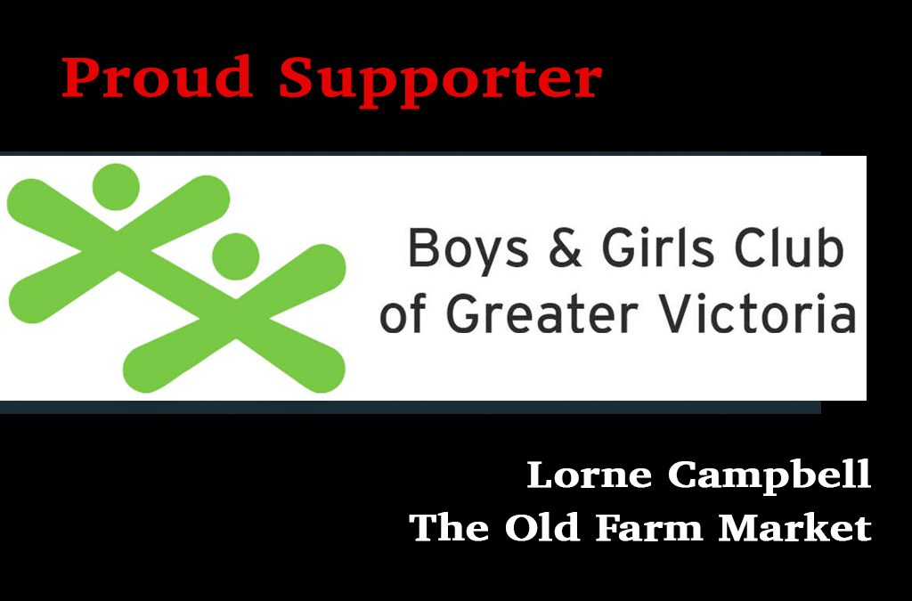 The Old Farm Market Duncan BC Proud Supporter of The Boys and Girls Club